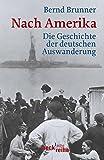Nach Amerika: Die Geschichte der deutschen Auswanderung (Beck'sche Reihe)