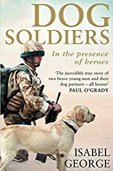 Dog Soldiers: IN THE Presence of heroes
