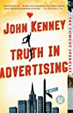 Truth in Advertising: A Novel by Kenney, John (2013) Paperback
