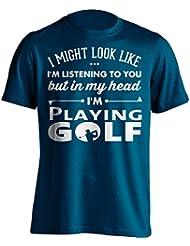 """Funny Golfista camiseta """"I Verse como estoy escuchando usted pero en mi cabeza i 'm jugando al golf–Camiseta de golf Idea de regalo para Dad, Brother, Uncle o para un amigo en cualquier ocasión. Regalo de cumpleaños, Regalo del día de padre y regalo de Navidad..., azul marino"""
