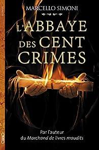 L'abbaye des cent crimes par Marcello Simoni