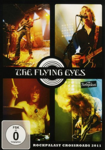 The Flying Eyes - Rockpalast Crossroads