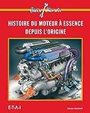 Les moteurs à essence - Des origines à nos jours
