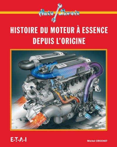 Les moteurs à essence : Des origines à nos jours
