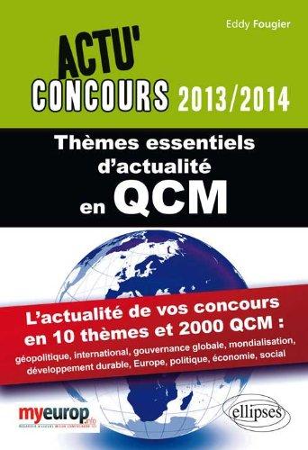 Thèmes essentiels d'actualité en QCM : 2000 questions de culture générale et d'actualité politique, économique, internationale et sociale par Eddy Fougier