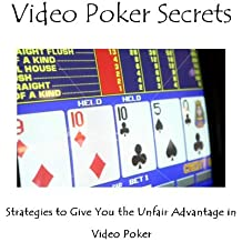 Video Poker Secrets: Strategies to Give You the Unfair Advantage in Video Poker (English Edition)