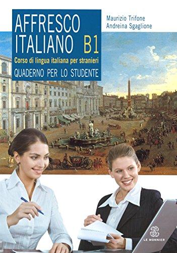 Affresco italiano. Quaderno per lo studente. Livello B1