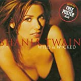Wild & Wicked by Shania Twain (2000-02-11) -