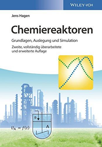 Chemiereaktoren: Grundlagen, Auslegung und Simulation