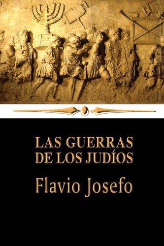 Las guerras de los judíos por Flavio Josefo