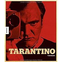 Tarantino: Der Kultregiesseur von Pulp Fiction, Reservoir Dogs, Kill Bill, Inglorious Basterds, Django Unchained, The Hateful Eight (seine Filme, sein Leben)
