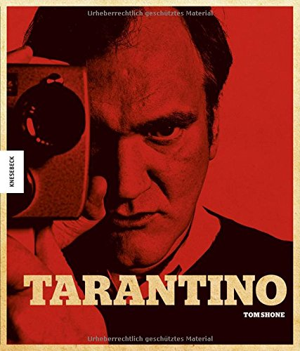 Tarantino: Der Kultregiesseur von Pulp Fiction, Reservoir Dogs, Kill Bill, Inglorious Basterds, Django Unchained, The Hateful Eight (seine Filme, sein Leben) - Partnerlink