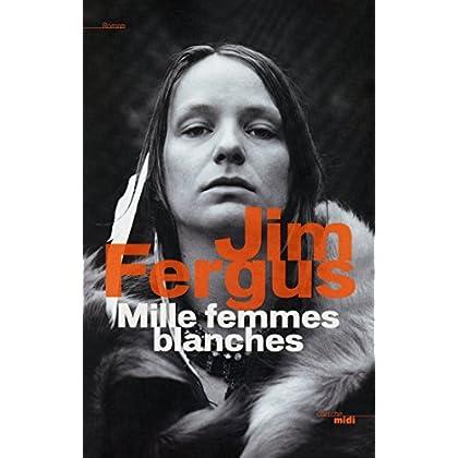 Mille femmes blanches (ROMANS t. 1)