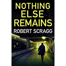 Nothing Else Remains (Porter and Styles Book 2)