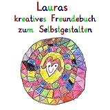 Lauras kreatives Freundebuch zum Selbstgestalten: personalisierte Freundebücher mit Wunschnamen