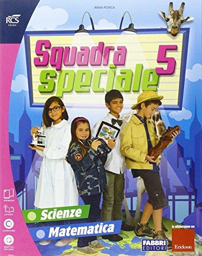 Squadra speciale scientifico. Per la 5ª classe elementare