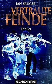 Vertraute Feinde: Thriller (Jan Steiger)