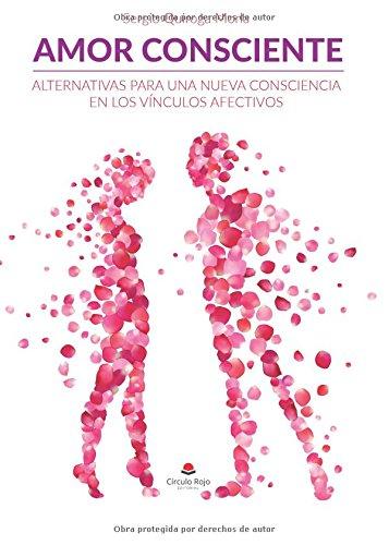 Amor Consciente. Alternativas para una nueva consciencia en los vínculos afectivos por Sergio Quiroga