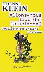 Allons-nous liquider la science ? : Galilée et les Indiens