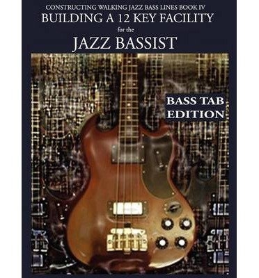 [(Constructing Walking Jazz Bass Lines Book IV - Building a 12 Key Facility for the Jazz Bassist: Book & MP3 Playalong Bass Tab Edition)] [Author: Steven Mooney] published on (November, 2012)