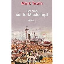 La Vie sur le Mississippi, tome 1
