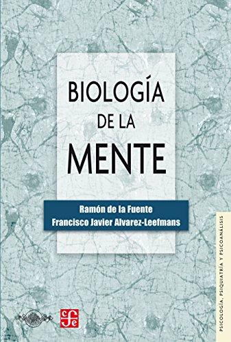 Biología de la mente (Psicologia, Psiquiatria Y Psicoanalisis) por Ramón de la Fuente