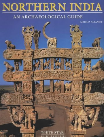 Northern India: An Archaeological Guide by Marilia Albanese (2001-07-02)