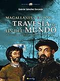 Magallanes y Elcano: travesía al fin del mundo