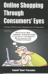 Online Shopping Through Consumers Eyes: A Study of Online Users' Responses to 107 Questions