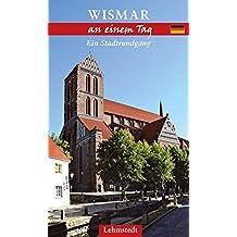 Wismar an einem Tag: Ein Stadtrundgang