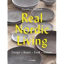 Real Nordic Living: design - kunst - food - natuur