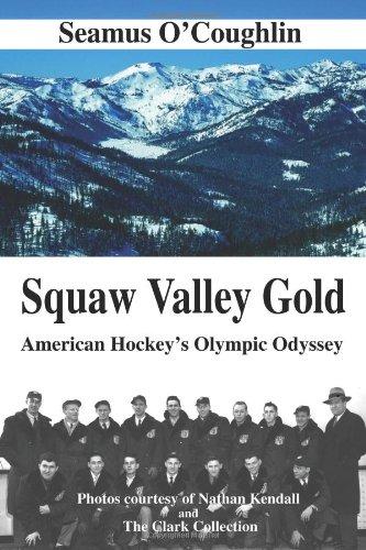 Squaw Valley Gold: American Hockey's Olympic Odyssey por Seamus O'Coughlin