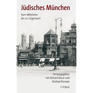 Jüdisches München: Vom Mittelalter bis zur Gegenwart
