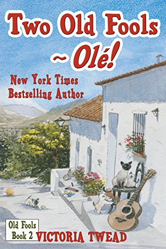 Two Old Fools - Olé!  (Old Fools series Volume 2) (English Edition) por Victoria Twead