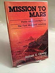 Mission to Mars: Plans and concepts for the first manned landing by James E Oberg (1982-07-30)