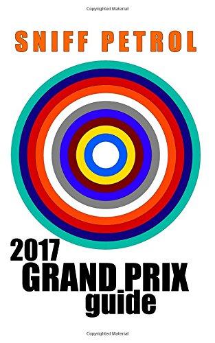 sniff-petrol-2017-grand-prix-guide