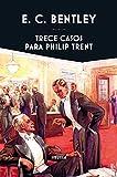 Trece casos para Philip Trent (Libros del Tiempo nº 369)