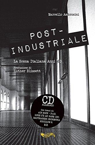Post-industriale. La scena italiana anni