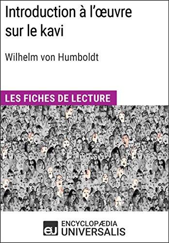 Introduction  l'uvre sur le kavi de Wilhelm von Humboldt: Les Fiches de lecture d'Universalis