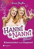 Hanni und Nanni - Klassenfahrt nach England: Neue Abenteuer! (German Edition)