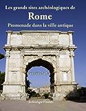 Les grands sites archéologiques de Rome