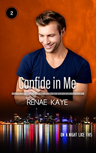 Confide in Me (On a Night Like This Book 2)