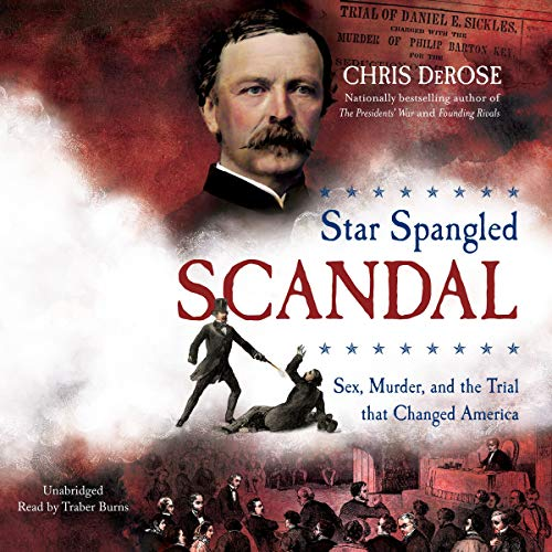 Star Spangled Scandal: Sex, Murder, and the Trial That Changed America (Sex Blackstone)