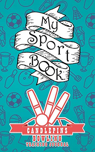 My sport book - Candlepins bowling training journal: 200 pages with 5