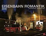 Eisenbahn Romantik - Kalender 2018 - Georg Wagner