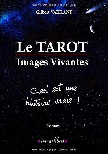 Le TAROT Images Vivantes - Ceci est une histoire vraie !