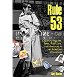 Rule 53: Capturing Hippies, Spies, Politicians, and Murderers in an American Courtroom (English Edition)