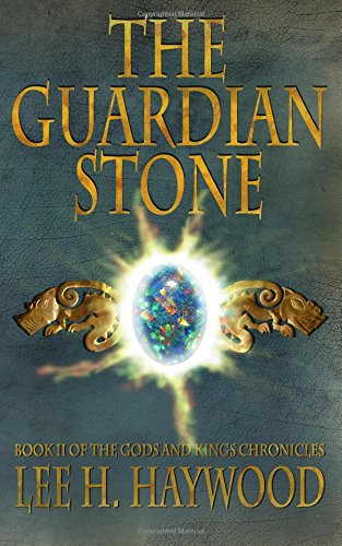 The Guardian Stone: Book II of the Gods and Kings Chronicles: Volume 2