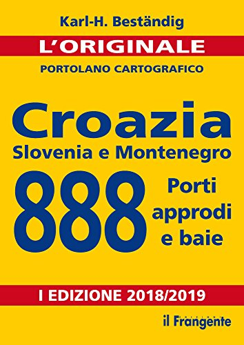 Croazia, Slovenia e Montenegro. 888 porti, approdi e baie