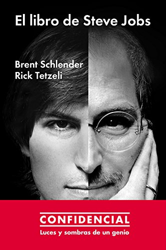 El libro de Steve Jobs: Luces y sombras de un genio (Ensayo general) por Brent Schlender